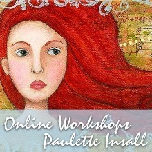 Click here to learn about online mixed media workshops with artist Paulette Insall